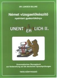 Dr. Lukács Gillike: Német vizsgaelőkészítő nyelvtani gyakorlókönyv II.