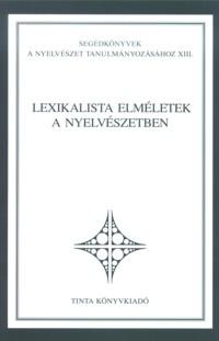 Kálmán László, Trón Viktor , Varasdi Károly: Lexikalista elméletek a nyelvészetben