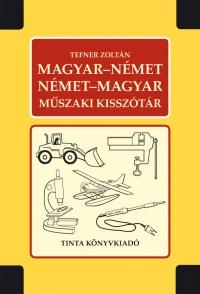 Tefner Zoltán: Magyar-német, német-magyar műszaki kisszótár