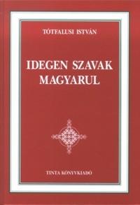 Tótfalusi István: Idegen szavak magyarul