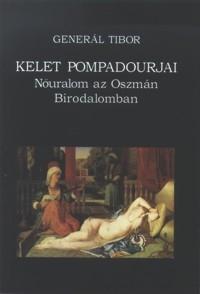 Generál Tibor: Kelet Pompadourjai