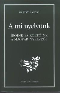 Grétsy László: A mi nyelvünk