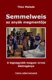 Tinta Knyvkiad: Semmelweis, az anyák megmentője