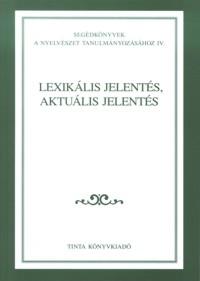 Gecső Tamás: Lexikális jelentés, aktuális jelentés