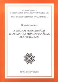 Komlósy András: A lexikai-funkcionális grammatika mondattanának alapfogalmai
