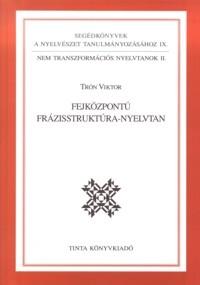 Trón Viktor: Fejközpontú frázisstruktúra-nyelvtan