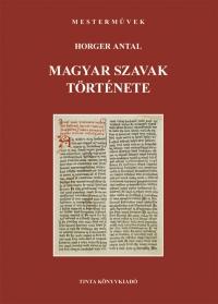 Horger Antal: Magyar szavak története