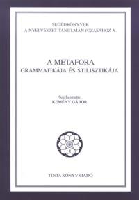 Kemény Gábor: A metafora grammatikája és stilisztikája