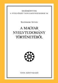 Szathmári István: A magyar nyelvtudomány történetéből