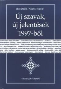 Kiss Gábor, Pusztai Ferenc: Új szavak, új jelentések 1997-ből