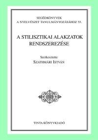 Szathmári István: A stilisztikai alakzatok rendszerezése