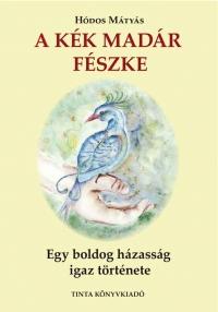 Hódos Mátyás: A Kék Madár fészke