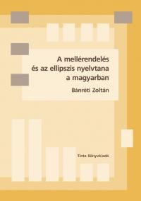 Bánréti Zoltán: A mellérendelés és az ellipszis nyelvtana a magyarban
