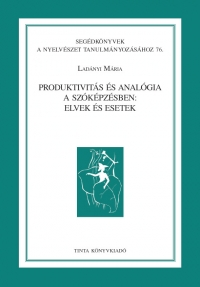 Ladányi Mária: Produktivitás és analógia a szóképzésben