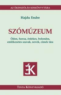 Hajdu Endre: Szómúzeum