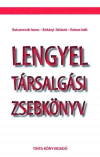 Bańczerowski Janusz - Bárkányi Zoltánné - Reiman Judit: Lengyel társalgási zsebkönyv