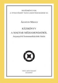 Ágoston Mihály: Kézikönyv a magyar médiamondatról