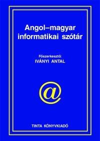 Iványi Antal: Angol-magyar informatikai szótár