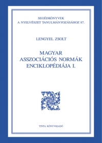 Lengyel Zsolt: Magyar asszociációs normák enciklopédiája I.