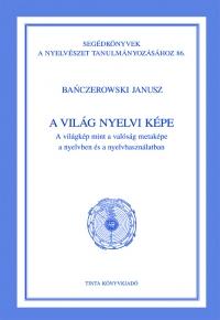 Bańczerowski Janusz: A világ nyelvi képe