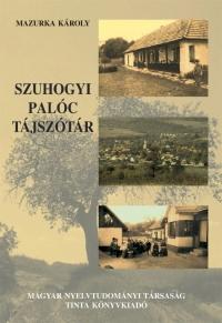 Mazurka Károly: Szuhogyi palóc tájszótár