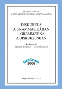 Keszler Borbála, Tátrai Szilárd: Diskurzus a grammatikában - grammatika a diskurzusban