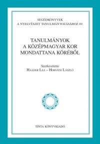 Haader Lea, Horváth László: Tanulmányok a középmagyar kor mondattana köréből