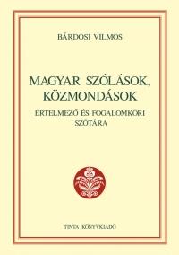 Bárdosi Vilmos: Magyar szólások, közmondások