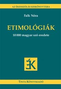 Falk Nóra: Etimológiák