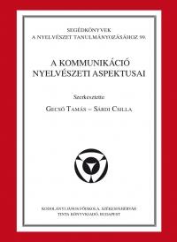 Gecső Tamás, Sárdi Csilla: A kommunikáció nyelvészeti aspektusai