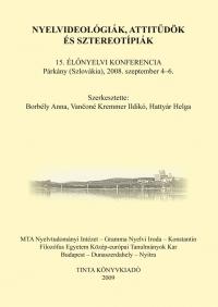 Borbély Anna, Vančoné Kremmer Ildikó, Hattyár Helga: Nyelvideológiák, attitűdök és sztereotípiák
