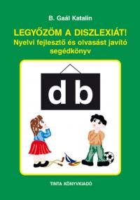 B. Gaál Katalin: Legyőzöm a diszlexiát!