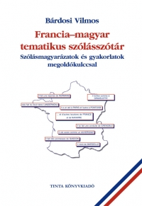 Bárdosi Vilmos: Francia-magyar tematikus szólásszótár