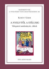 Kemény Gábor: A nyelvtől a stílusig