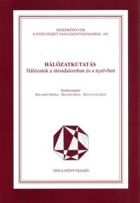 Balaskó Mária, Balázs Géza, Kovács László: Hálózatkutatás