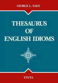 George L. Nagy: Thesaurus of English Idioms