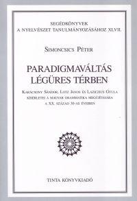 Simoncsics Péter: Paradigmaváltás légüres térben
