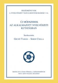 Gecső Tamás, Sárdi Csilla: Új módszerek az alkalmazott nyelvészeti kutatásban