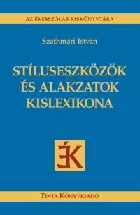 Szathmári István: Stíluseszközök és alakzatok kislexikona