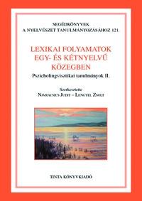 Navracsics Judit, Lengyel Zsolt: Lexikai folyamatok egy- és kétnyelvű közegben