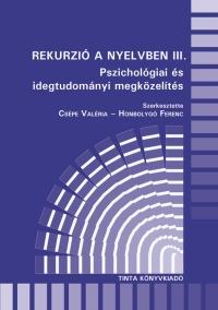 Csépe Valéria, Honbolygó Ferenc: Rekurzió a nyelvben III.