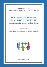 Csizér Kata, Holló Dorottya, Károly Krisztina: Dinamikus csoport, dinamikus tanulás