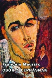 Françios Mauriac: Csók a leprásnak