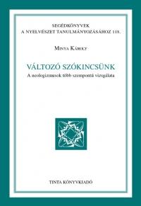 Minya Károly: Változó szókincsünk