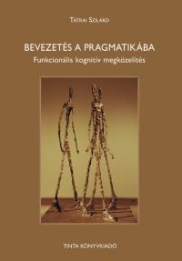 Tátrai Szilárd: Bevezetés a pragmatikába