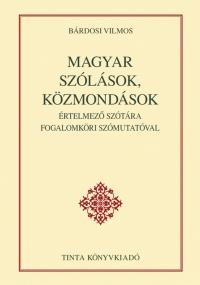 Bárdosi Vilmos: Magyar szólások, közmondások értelmező szótára