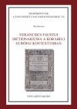 Tinta Knyvkiad: Verancsics Faustus Dictionariuma a korabeli európai kontextusban