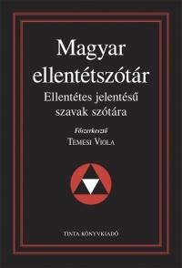 Temesi Viola: Magyar ellentétszótár
