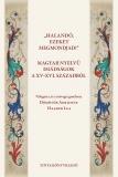 Tinta Knyvkiad: Halandó, ezeket megmondjad! Magyar nyelvű imádságok a XV-XVI. századból