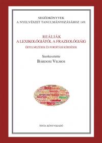 Bárdosi Vilmos: Reáliák - A lexikológiától a frazeológiáig